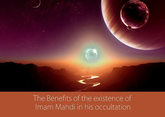 The Benefits of the existence of Imam al-Mahdi in his occultation