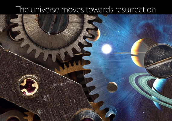 The universe moves towards resurrection