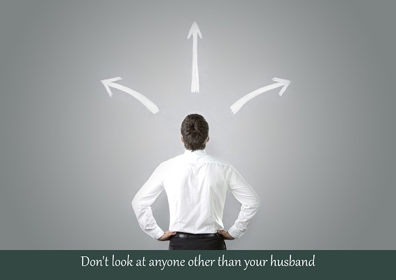 Don't look at anyone other than your husband