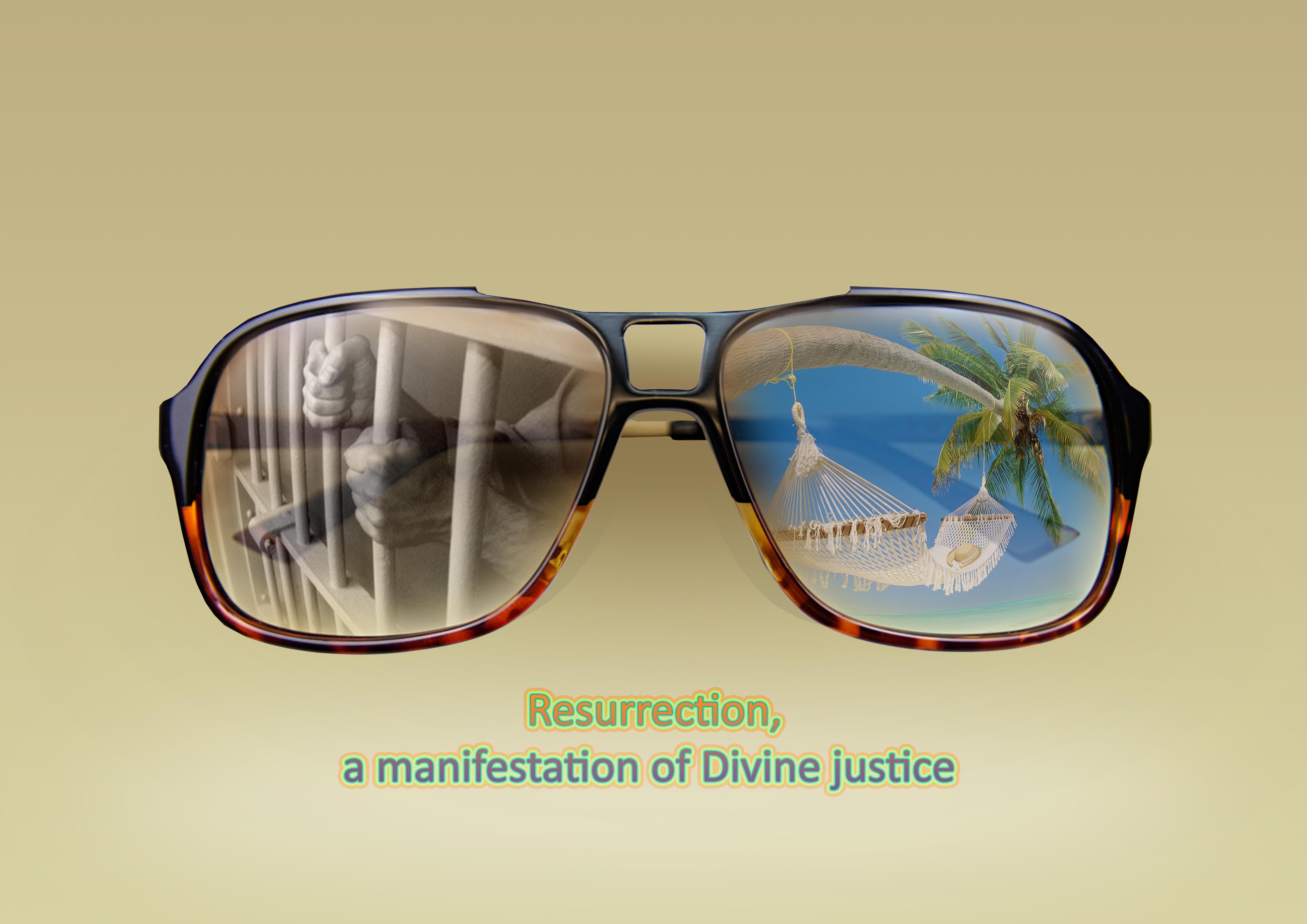 Resurrection, a Manifestation  of Divine Justice